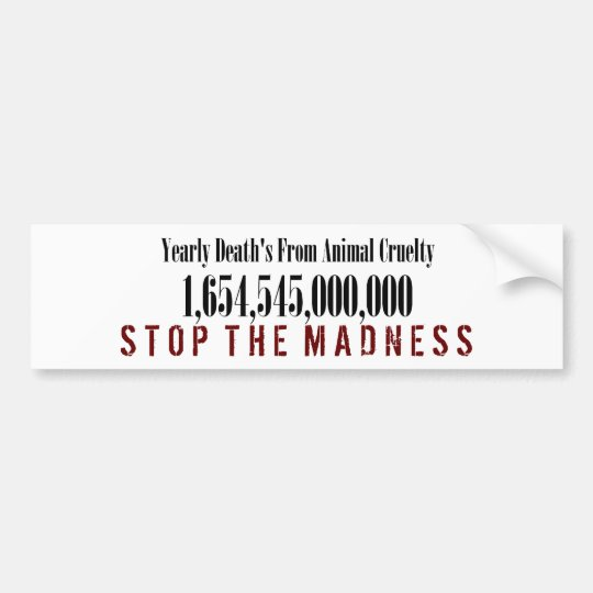 Animal Cruelty Statistics Bumper Sticker