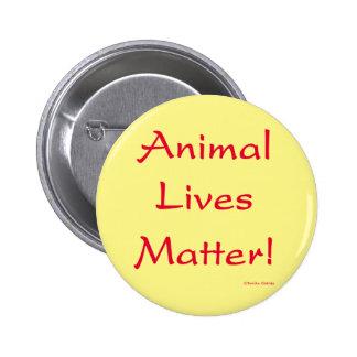 """""""Animal Lives Matter!"""" Button"""