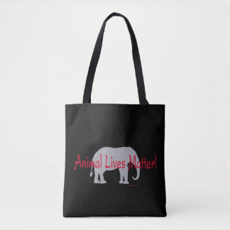 """Animal Lives Matter"" Elephant Tote"