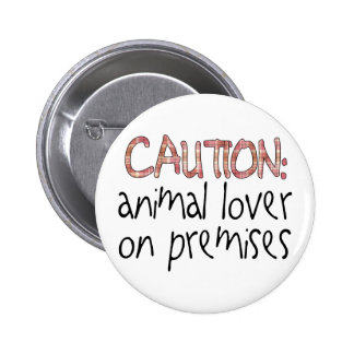 Animal Lover On Premises Pinback Buttons