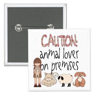 Animal Lover On Premises Pin
