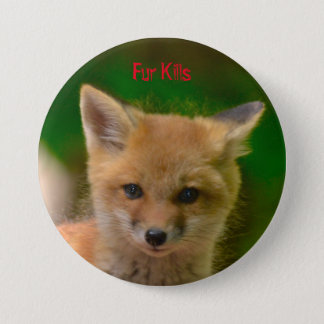 Animal Rights button, Fur Kills 3 Inch Round Button