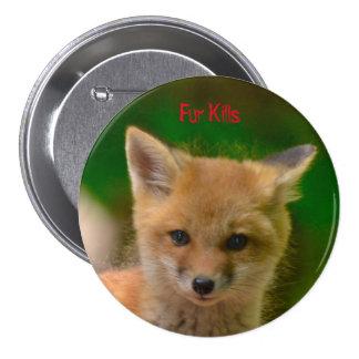 Animal Rights button, Fur Kills 3 Inch Round Button