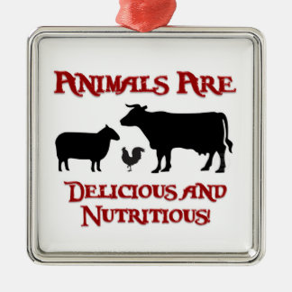 Animals are Delicious and Nutritious! Silver-Colored Square Ornament