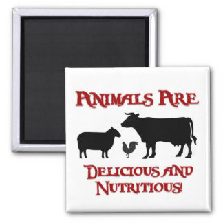 Animals are Delicious and Nutritious Square Magnet
