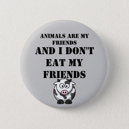 Animals Are my friends 2 Inch Round Button
