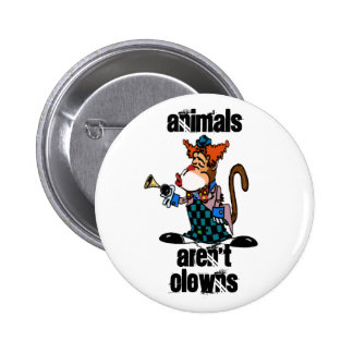 Animals aren't Clowns Button