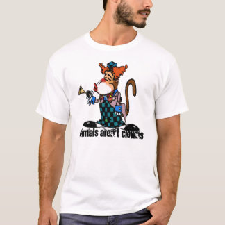 Animals aren't Clowns T-shirt