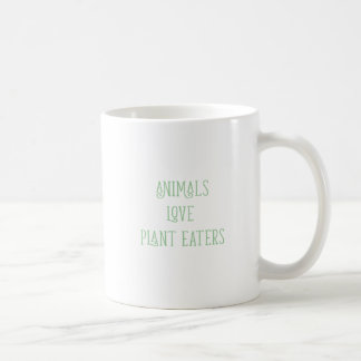 """ANIMALS LOVE PLANT EATERS"" COFFEE MUG"