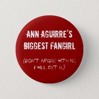 Ann Aguirre's biggest fangirl 2 Inch Round Button