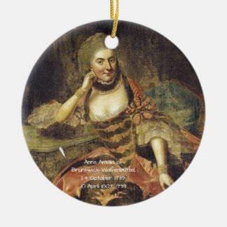Anna Amalia of Brunswick-Wolfenbuttel 1739 Ceramic Ornament