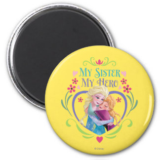 Anna and Elsa | My Sister My Hero 2 Inch Round Magnet