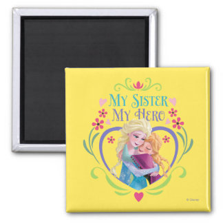 Anna and Elsa | My Sister My Hero Square Magnet