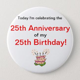Anniversary of Birth 4 Inch Round Button