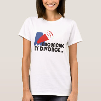 Announcing My Divorce Women's White T-Shirt