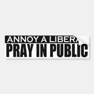 Annoy A Liberal - Pray In Public Bumper Sticker