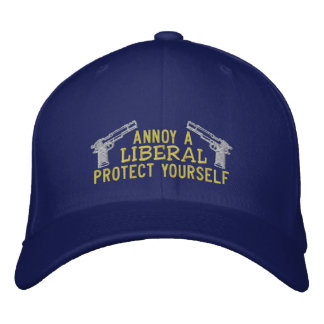 Annoy a liberal, Protect yourself Embroidered Baseball Caps