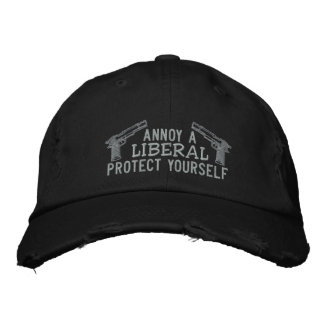 Annoy a liberal, Protect yourself Embroidered Hats