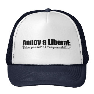Annoy a Liberal - Take Responsibility Trucker Hat