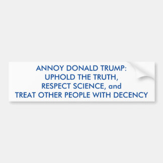 ANNOY DONALD TRUMP BUMPER STICKER