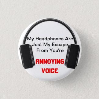 Annoying Voice Headphones 1 Inch Round Button