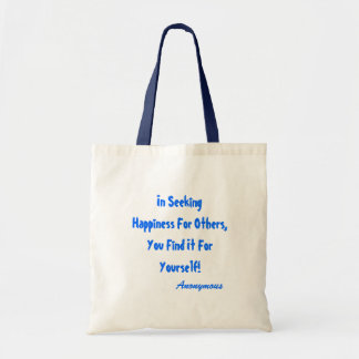 Anonymous Happiness for other find it for yourself Tote Bag