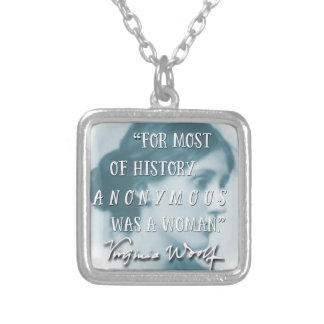 Anonymous Was a Woman ~ Virginia Woolf quote blue Silver Plated Necklace