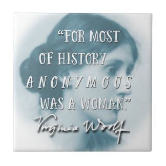 Anonymous Was a Woman ~ Virginia Woolf quote blue Tile