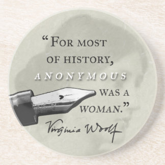 Anonymous Was a Woman ~ Virginia Woolf quote circl Coaster