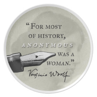 Anonymous Was a Woman ~ Virginia Woolf quote circl Plate
