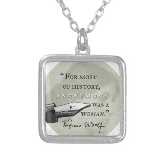 Anonymous Was a Woman ~ Virginia Woolf quote circl Silver Plated Necklace