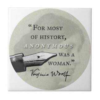 Anonymous Was a Woman ~ Virginia Woolf quote circl Tile