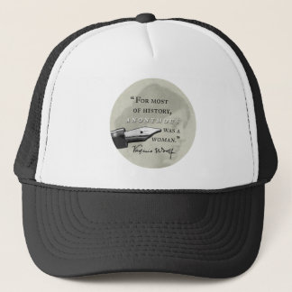 Anonymous Was a Woman ~ Virginia Woolf quote circl Trucker Hat
