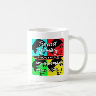 Anonymous Was a Woman ~ Virginia Woolf quote Coffee Mug