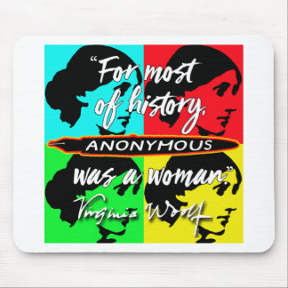 Anonymous Was a Woman ~ Virginia Woolf quote Mouse Pad