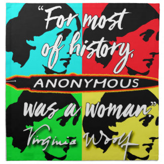 Anonymous Was a Woman ~ Virginia Woolf quote Napkin