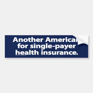 Another American for Single-Payer Health Insurance Bumper Sticker