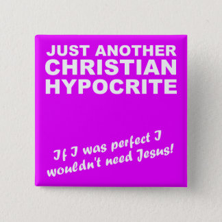 Another Christian Hypocrite Button Pin Badge Humor