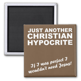 Another Christian Hypocrite Fridge Magnet Humor