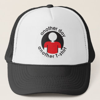 another day - another T-shirt Trucker Hat