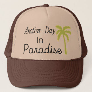 Another Day In Paradise - Quote Trucker Hat