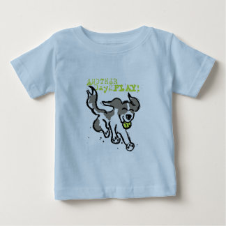 Another Day to Play Toddler T Baby T-Shirt