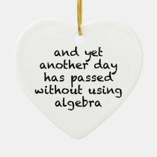 Another Day Without Algebra Ceramic Heart Ornament