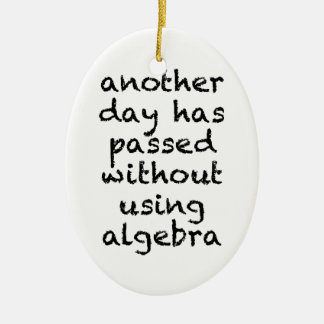 Another Day Without Algebra Ceramic Oval Ornament