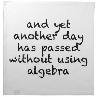 Another Day Without Algebra Napkin