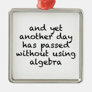 Another Day Without Algebra Silver-Colored Square Ornament
