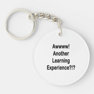 another learning experience black text Double-Sided round acrylic keychain