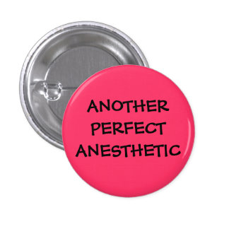 another perfect anesthetic 1 inch round button
