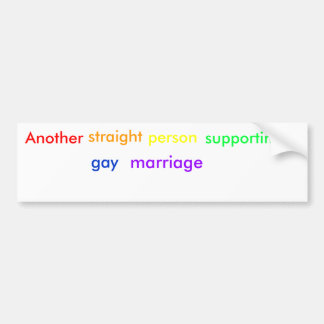 Another , straight, person , supporting , gay, ... bumper sticker