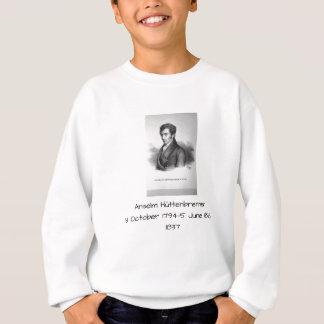 Anselm Huttenbrenner 1837 Sweatshirt